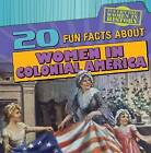 20 Fun Facts about Women in Colonial America by Amy Hayes (Hardback, 2015)