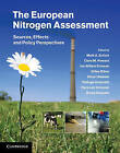 The European Nitrogen Assessment: Sources, Effects and Policy Perspectives by Cambridge University Press (Hardback, 2011)