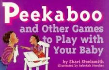 Peekaboo and Other Games to Play With Your Baby (Tools for Everyday Pa-ExLibrary