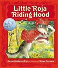 Little Roja Riding Hood by Susan Middleton Elya (Hardback, 2015)