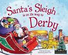 Santa's Sleigh is on its Way to Derby by Eric James (Hardback, 2015)