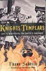 The Knights Templars: God's Warriors, the Devil's Bankers by Frank Sanello (Paperback, 2005)