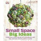 Small Space Big Ideas by DK (Hardback, 2014)