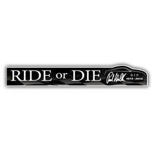 Paul-Walker-RIDE-or-DIE-sticker-186-x-30mm-fast-amp-furious
