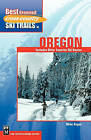 Best Groomed Cross-Country Ski Trails in Oregon: Includes Other Favorite Ski Routes by Mike Bogar (Paperback, 2002)