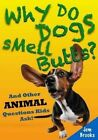 Why Do Dogs Smell Butts? and Other Animal Questions Kids Ask! by Jem Brooks (Paperback / softback, 2014)
