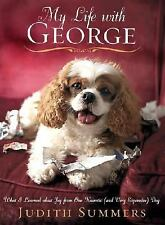 My Life with George : What I Learned about Joy from One Neurotic (And Very...