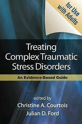 1 of 1 - Treating Complex Traumatic Stress Disorders (Adults): An Evidence-Based Guide