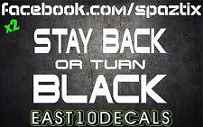Stay back or turn black vinyl sticker decal sticker powerstroke diesel duramax