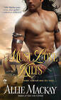 Must Love Kilts by Allie Mackay (Paperback, 2011)