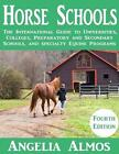 Horse Schools The International Guide to Universities Colleges Preparatory an