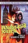 The Anastasia Killer by Richard W Haines (Paperback / softback, 2015)