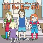 The Adventures of Camron Tiffany and Lydia: Lili the New Girl by Melissa E Perez (Paperback / softback, 2013)