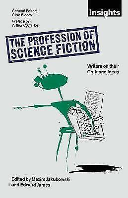 The Profession of Science Fiction: SF Writers on their Craft and Ideas (Insights