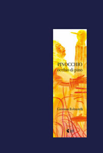 ROBUSTELLI - PINOCCHIO occhio di pino  -  Edizioni PAPEL 2019