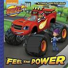 Feel the Power (Blaze and the Monster Machines) by Random House (Board book, 2016)