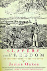 Slavery & Freedom: An Interpretation of the Old South by James Oakes (Paperback, 1998)