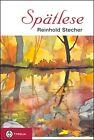 Spätlese von Reinhold Stecher (2012, Gebundene Ausgabe)