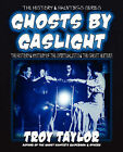 Ghosts by Gaslight by Troy (Paperback, 2007)