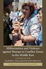 Militarization and Violence Against Women in Conflict Zones in the Middle East: A Palestinian Case-study by Nadera Shalhoub-Kevorkian (Paperback, 2009)