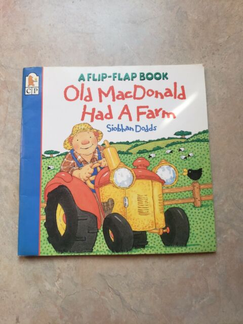 Old Macdonald Had a Farm (Flip the Flap) by Siobhan Dodds