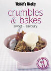 Crumbles and Bakes: Sweet and Savoury by The Australian Women's Weekly, Susan Tomnay (Paperback, 2006)