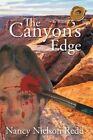 The Canyon's Edge by Nancy Nielson Redd (Paperback / softback, 2014)