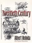 The Twentieth Century by Albert Robida (Paperback, 2004)