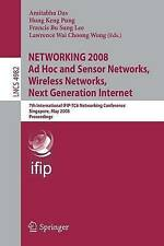 NETWORKING 2008 Ad Hoc and Sensor Networks, Wireless Networks, Next Generation
