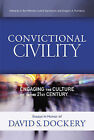 Convictional Civility: Engaging the Culture in the 21st Century, Essays in Honor of David S. Dockery by B&H Publishing Group (Hardback, 2015)