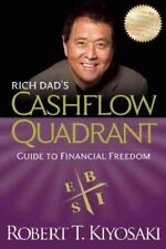 Rich Dad's Cashflow Quadrant : Rich Dad's Guide to Financial Freedom by Robert T. Kiyosaki (2011, Paperback)