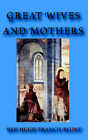 Great Wives and Mothers by Hugh Francis Blunt (Paperback, 2006)