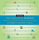 The Greatest Science Stories Never Told: 100 Tales of Invention and Discovery to Astonish, Bewilder, & Stupefy by Rick Beyer (Hardback)