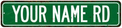 Your Name Rd Personalized Green Street Sign Metal 4x18 104180001006