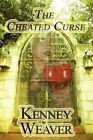 The Cheated Curse 9781451220490 by Kenney Weaver Paperback