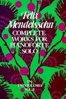 Felix Mendelssohn: Complete Works For Pianoforte Solo Volume II by Felix Mendelssohn (Paperback, 1975)