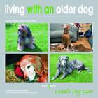 Living with an Older Dog by David Alderton, Derek Hall (Paperback, 2011)