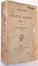 ANNUAIRE DU CLUB ALPIN FRANCAIS - n° 4, 1877. Revue La Montagne