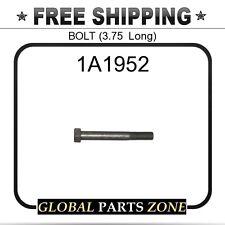 1A1952 - BOLT (3.75  Long)  for Caterpillar (CAT)