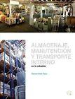 Almacenaje, Manutencion Y Trasporte Interno En La Industria by Francesc Astals Coma (Paperback, 2009)