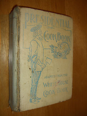 Presidential Cookbook Adapted From The White House Cookbook Illustrated 1900's