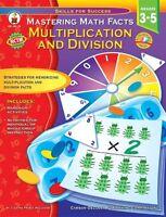 Mastering Math Facts, Grades 3 - 5: Multiplication And Division (skills For Su..