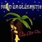 Cha Cha Cha by Fred Eaglesmith (CD, Jul-2011, Universal Music)