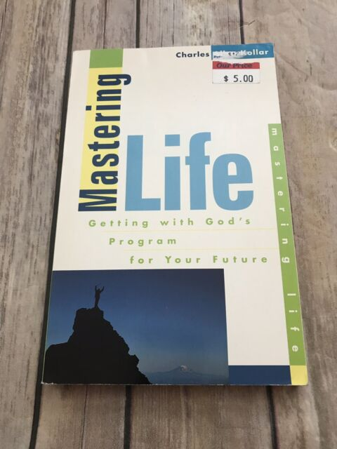 Mastering Life Getting with God's Program for Your Future by Charles Kollar Book