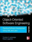 Object-Oriented Software Engineering: Practical Software Development Using UML and Java: Practical Software Development using UML and Java, Second Edition by Robert Laganiere, Timothy Lethbridge (Paperback, 2004)