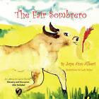 The Fair Sombrero by Joye Ann Albert (Paperback / softback, 2010)