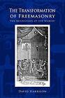 The Transformation of Freemasonry by David Harrison (Paperback, 2010)