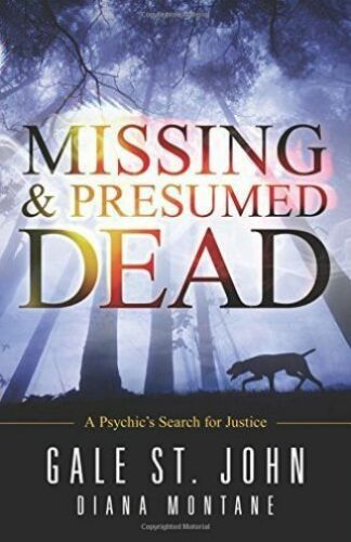 1 of 1 - Missing and Presumed Dead: A Psychic's Search for Justice by Gale John, Diane...