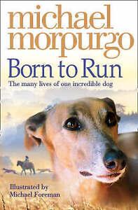 Born-To-Run-Collector-039-s-Edition-Morpurgo-Michael-Very-Good-Book