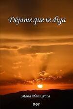 Déjame Que Te Diga by Maria Plana Nova (2016, Paperback, Large Type)